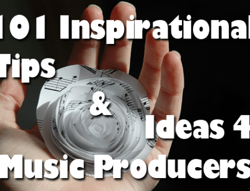 101 Inspirational Music Production Tips and Ideas