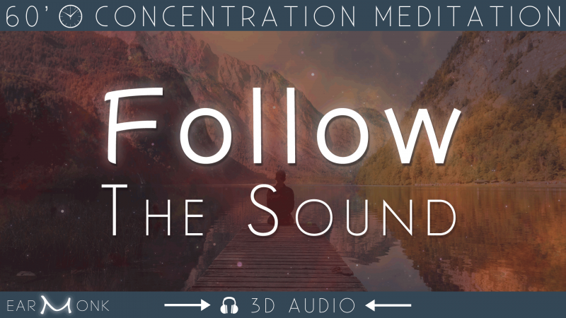 Concentration Meditation 3D Audio - EarMonk